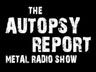 The Autopsy Report Metal Radio Show