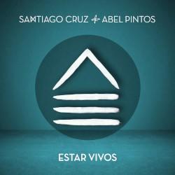 SANTIAGO CRUZ,ABEL PINTOS - ESTAR VIVOS