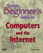 Cover of: Absolute beginner's guide to computers and the Internet