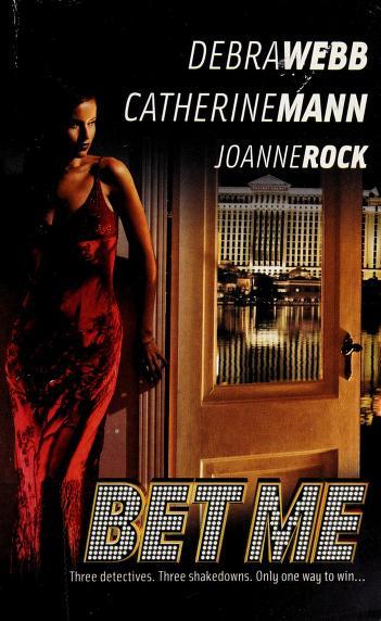 Cover of: Bet me   Debra Webb