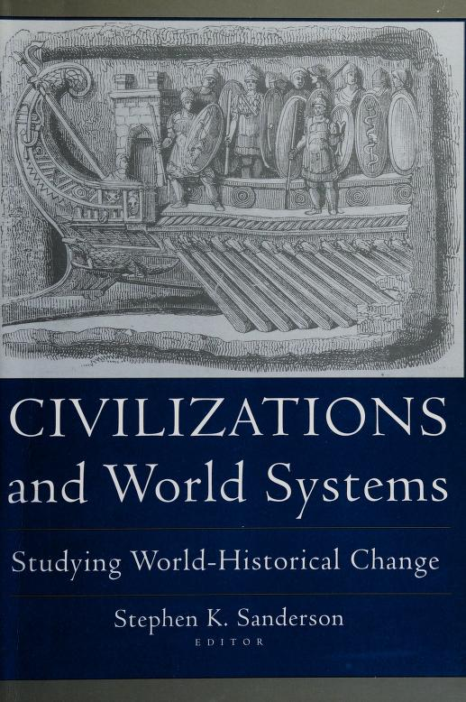 Civilizations and World Systems by Stephen K. Sanderson