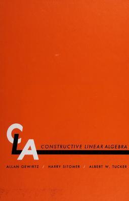 Cover of: Constructive linear algebra | Allan Gewirtz