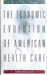 Cover of: The economic evolution of American health care | David Dranove