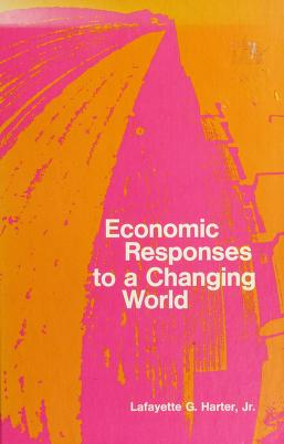 Cover of: Economic responses to a changing world   Lafayette G. Harter