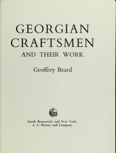 Georgian craftsmen and their work by Geoffrey W. Beard