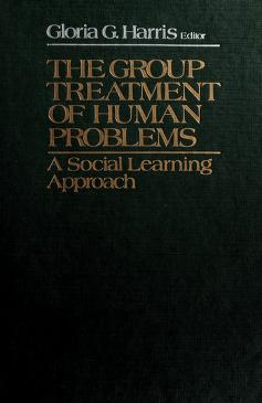 Cover of: The group treatment of human problems | edited by Gloria G. Harris.