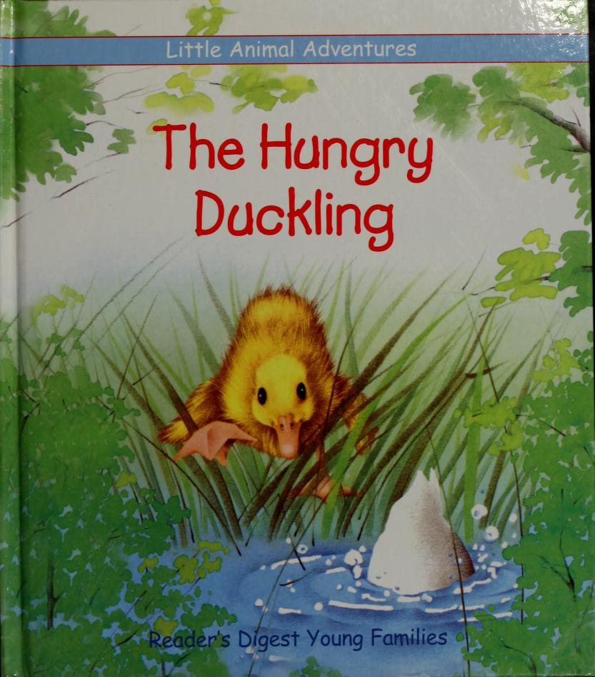The hungry duckling by Deborah Kovacs