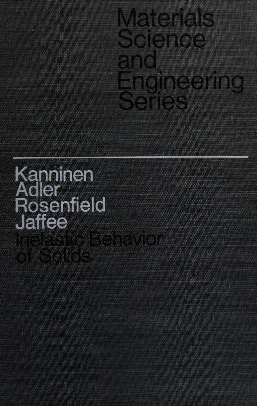 Inelastic behavior of solids by Battelle Institute Materials Science Colloquia (4th 1969 Columbus, Ohio)
