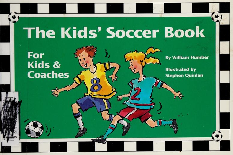 Kids' soccer book by William Humber by William Humber