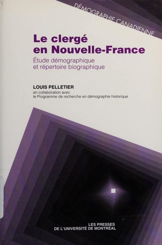 Le clergé en Nouvelle-France by Louis Pelletier