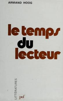 Cover of: Le temps du lecteur | Armand Hoog