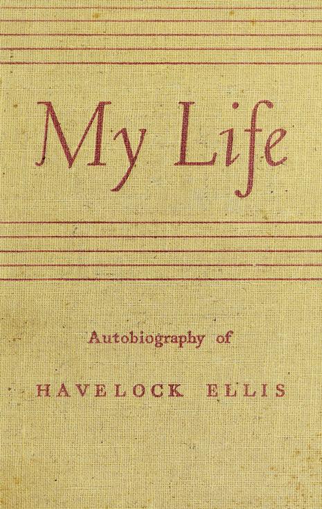 My life by Havelock Ellis