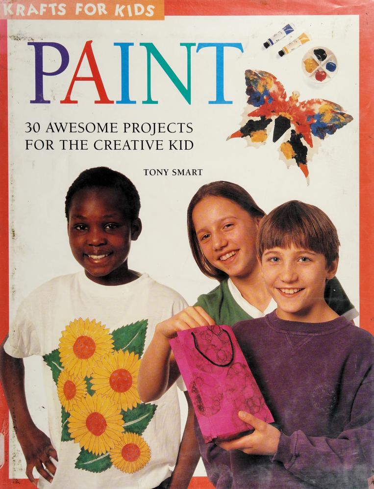 Paint (Krafts for Kids) by Tony Smart