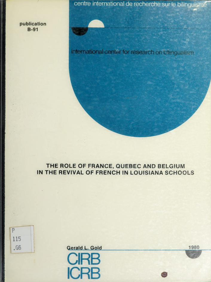 The role of France, Quebec, and Belgium in the revival of French in Louisiana schools by Gerald L. Gold