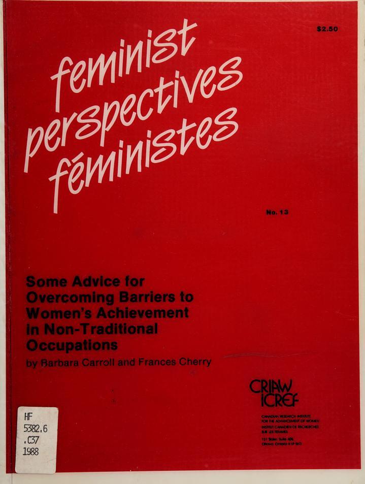 Some advice for overcoming barriers to women's achievement in non-traditional occupations by Barbara Carroll