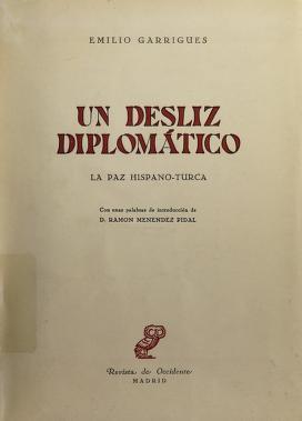 Cover of: Un desliz diplomático, la paz hispano-turca | Emilio Garrigues