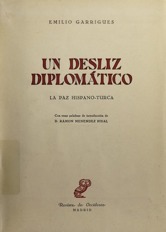 Un desliz diplomático, la paz hispano-turca by Emilio Garrigues