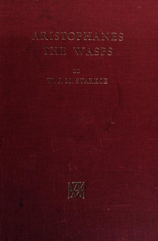 The wasps of Aristophanes, with introduction, metrical analysis, critical notes, and commentary by Aristophanes