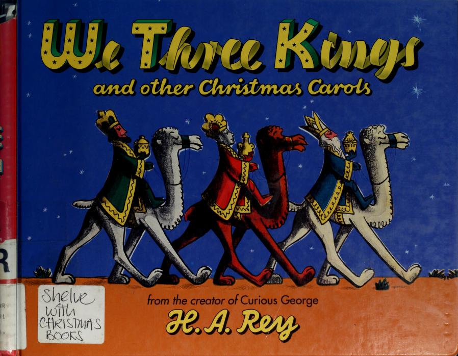 We Three Kings and Other Christmas Carols by H. A. Rey