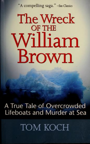 Cover of: The wreck of the William Brown   Tom Koch
